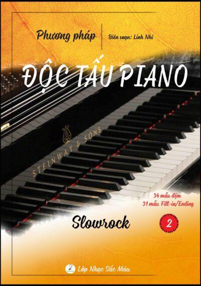 PHƯƠNG PHÁP ĐỘC TẤU PIANO NHẠC NHẸ – TẬP 2 SLOWROCK