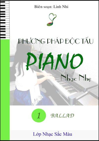 PHƯƠNG PHÁP ĐỘC TẤU PIANO NHẠC NHẸ – TẬP 1 BALLAD